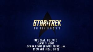 Star Trek: The Pod Directive with Tawny's Moms