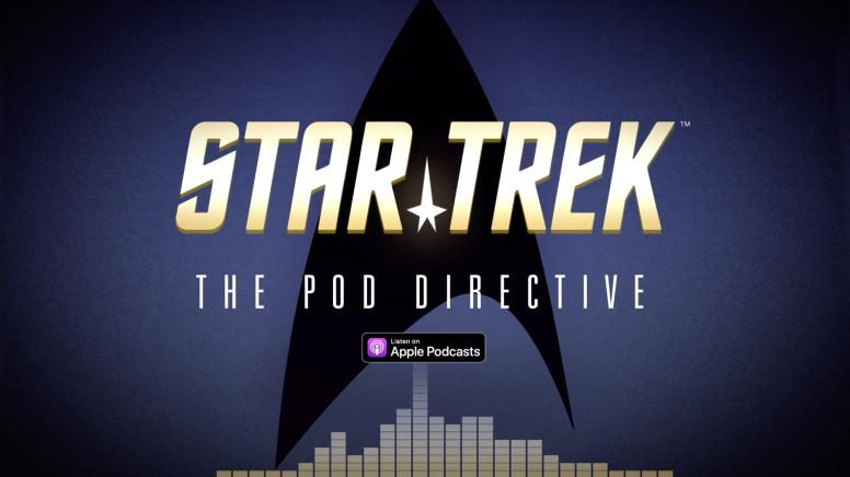 Star Trek: The Pod Directive, the Official Star Trek Podcast